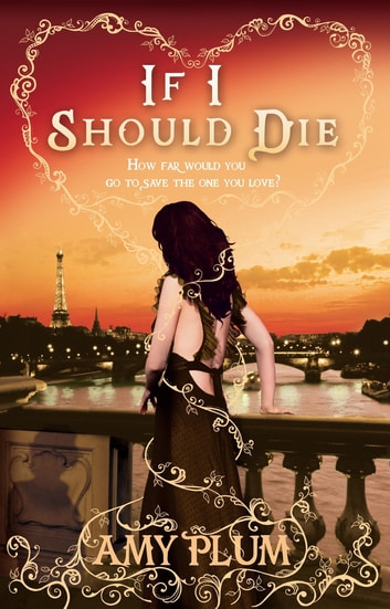 If I Should Die - Number 3 in series ebook by Amy Plum