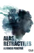 Alas retráctiles ebook by Alfonso Pereyra