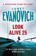 Look Alive Twenty-Five ebook by Janet Evanovich