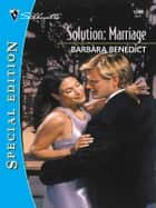 Solution: Marriage ebook by Barbara Benedict