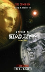 Star Trek: Deep Space Nine: Worlds of Deep Space Nine #3 - Dominion and Ferenginar ebook by Keith R. A. DeCandido,David R. George III