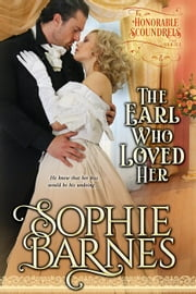 The Earl Who Loved Her - The Honorable Scoundrels, #2 ebook by Sophie Barnes