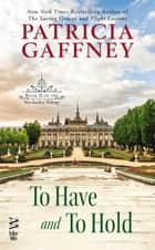 To Have and to Hold ebook by Patricia Gaffney