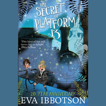 The Secret of Platform 13 audiobook by Eva Ibbotson