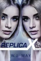 Replica X ebook by W.J. May