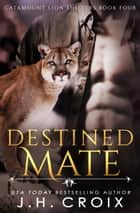 Destined Mate ebook by J.H. Croix
