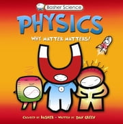 Basher Science: Physics ebook by Simon Basher,Dan Green