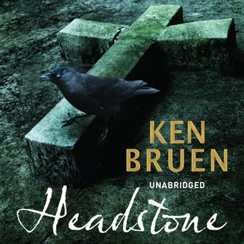 Headstone audiobook by Ken Bruen