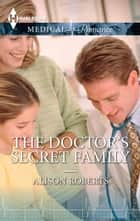 The Doctor's Secret Family ebook by Alison Roberts