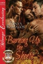 Burning Up the Sheets ebook by Tonya Ramagos