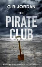 The Pirate Club ebook by G R Jordan