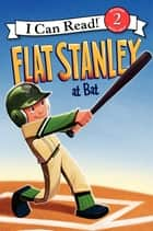 Flat Stanley at Bat ebook by Macky Pamintuan, Jeff Brown