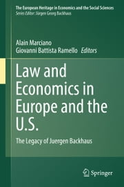 Law and Economics in Europe and the U.S. - The Legacy of Juergen Backhaus ebook by Alain Marciano,Giovanni Ramello