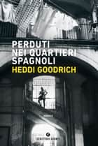 Perduti nei Quartieri Spagnoli ebook by Heddi Goodrich