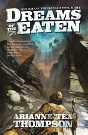 Dreams of the Eaten ebook by Arianne 'Tex' Thompson