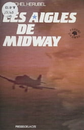 Les Aigles de Midway ebook by Michel Hérubel