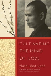 Cultivating the Mind of Love ebook by Thich Nhat Hanh,Natalie Goldberg