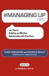 #MANAGING UP twet eBook01 ebook by Tony Deblauwe, Patrick Reilly