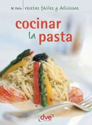 Cocinar la pasta ebook by Monica Palla