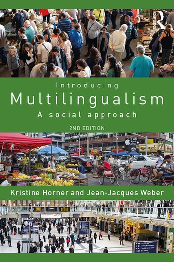 Introducing multilingualism ebook by kristine horner 9781351997720 introducing multilingualism a social approach ebook by kristine hornerjean jacques weber fandeluxe