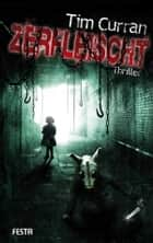 Zerfleischt - Der ultimative Thriller ebook by Tim Curran