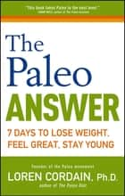 The Paleo Answer ebook by Loren Cordain