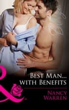 Best Man...with Benefits (Mills & Boon Blaze) (The Wrong Bed, Book 61) eBook by Nancy Warren