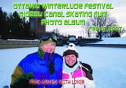 Ottawa Winterlude Festival - Rideau Canal Skating Fun! Feb 18, 2007 Photo Album (English eBook C11) ebook by Vinette, Arnold D
