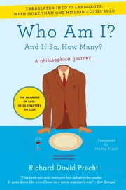 Who Am I? - And If So, How Many? ebook by Shelley Frisch,Richard David Precht