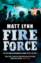 Fire Force ebook by Matt Lynn