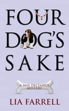 Four Dog's Sake ebook by Lia Farrell