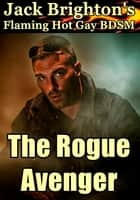 The Rogue Avenger ebook by Jack Brighton