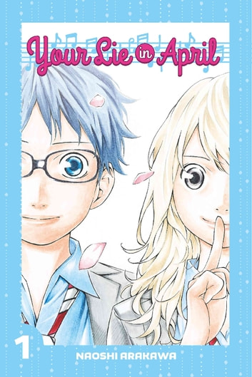 Your Lie in April - Volume 1 ebook by Naoshi Arakawa