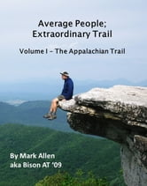 Average People; Extraordinary Trail Volume I - The Appalachian Trail ebook by Mark Allen