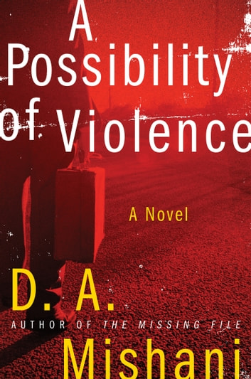 A Possibility of Violence - A Novel ebook by D. A. Mishani