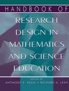 Handbook of Research Design in Mathematics and Science Education ebook by Anthony Edward Kelly, Richard A. Lesh