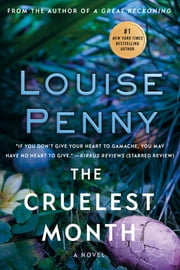 The Cruelest Month - A Chief Inspector Gamache Novel ebook by Louise Penny