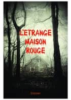 L'Étrange Maison rouge ebook by Michel Serres