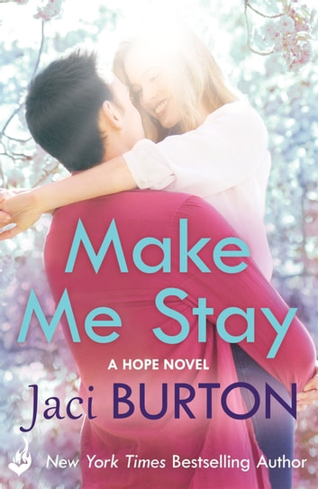 Make Me Stay: Hope Book 5 eBook by Jaci Burton