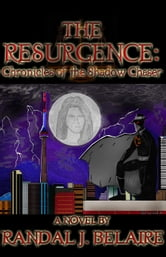 The Resurgence: Chronicles of the Shadow Chaser ebook by Randy Belaire