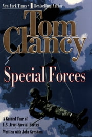 Special Forces - A Guided Tour of U.S. Army Special Forces ebook by Tom Clancy,John Gresham