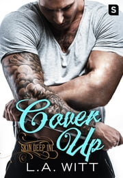 Cover Up - A Skin Deep, Inc Novel ebook by L.A. Witt