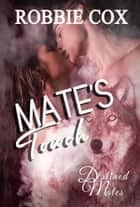 Mate's Touch ebook by Robbie Cox