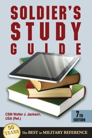 Soldier's Study Guide - 7th Edition ebook by CSM Walter J. Jackson USA (Ret.)