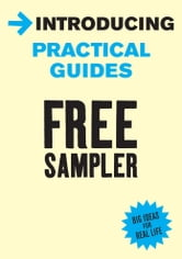 Introducing Practical Guides - Free eBook Sampler ebook by Clair Pollard,David Price,Bridget Grenville-Cleave,Dave Robinson,John Karter,Neil Shah,Dianne Lowther,Tessa Watt,Elaine Iljon Foreman,Alison Price
