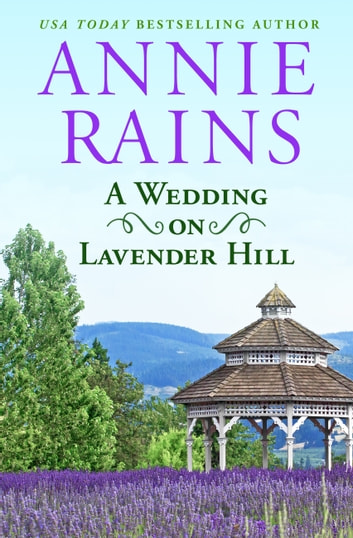 A Wedding on Lavender Hill - A Sweetwater Springs Short Story ebook by Annie Rains