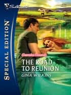 The Road to Reunion ebook by Gina Wilkins