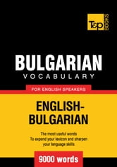 Bulgarian Vocabulary for English Speakers - 9000 Words ebook by Andrey Taranov