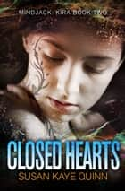 Closed Hearts ekitaplar by Susan Kaye Quinn