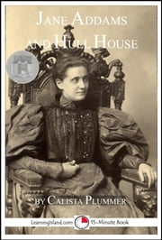 Jane Addams and Hull House ebook by Calista Plummer